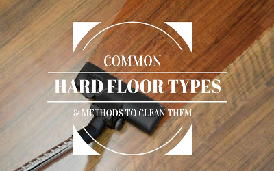 Common Hard Floor Types & Methods To Clean Them
