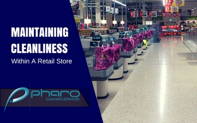 Maintaining Cleanliness Within A Retail Store