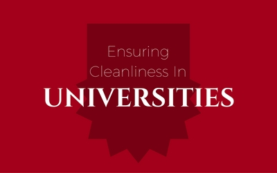 Ensuring Cleanliness In Universities