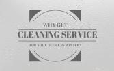 Why Get Cleaning Service For Your Office In Winter?