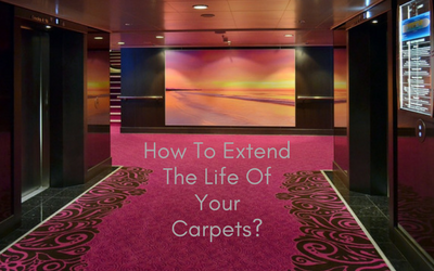 How To Extend The Life Of Your Carpets?
