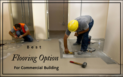 What Can Be The Best Flooring Option For A Commercial Building