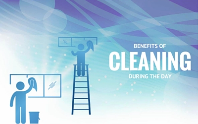 Benefits Of Cleaning During The Day