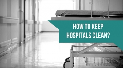 How To Keep Hospitals Clean?