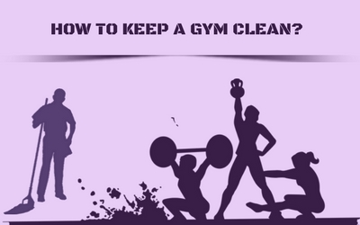 How To Keep A Gym Clean?